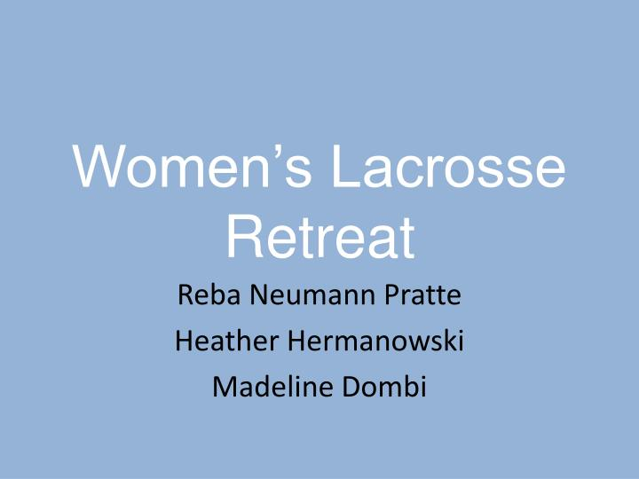women s lacrosse retreat n.