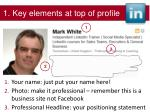 1 key elements at top of profile