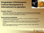programme 4 performance cultural development international co operation