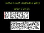 transverse and longitudinal wave which is which