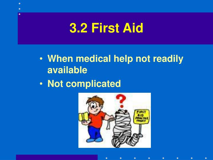 3.2 First Aid