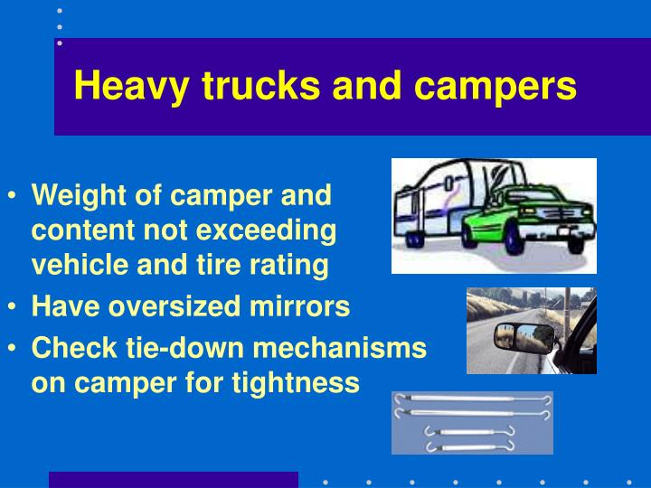 Heavy trucks and campers
