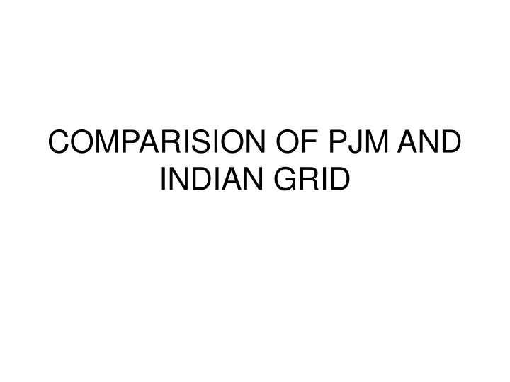 comparision of pjm and indian grid n.