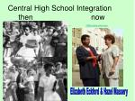 central high school integration then now