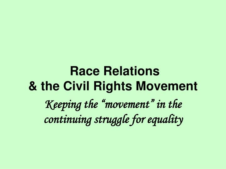 race relations the civil rights movement n.