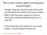 this is not a course about running your junior project