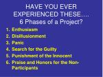 have you ever experienced these 6 phases of a project