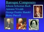 baroque composers johann sebastian bach antonio vivaldi george fredric handel henry purcell