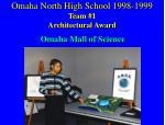omaha north high school 1998 1999 team 1 architectural award