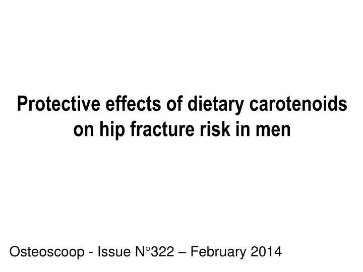 protective effects of dietary carotenoids on hip fracture risk in men n.
