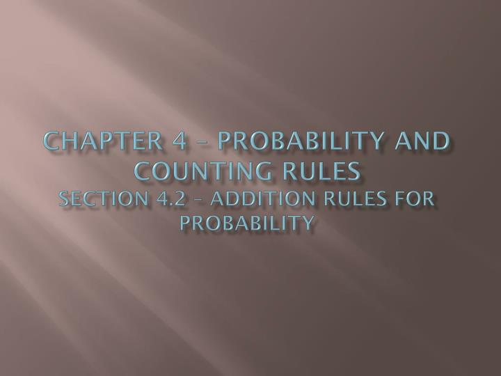 chapter 4 probability and counting rules section 4 2 addition rules for probability n.