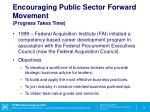 encouraging public sector forward movement progress takes time