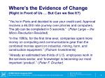 where s the evidence of change right in front of us but can we see it