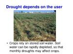 drought depends on the user