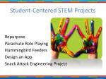 student centered stem projects