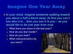 imagine one year away