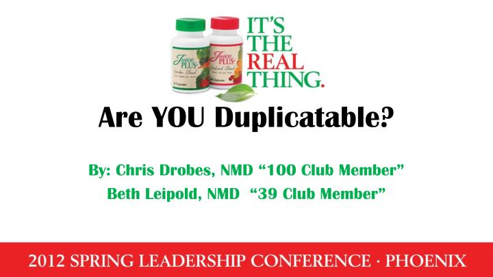 are you duplicatable n.