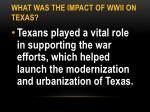 what was the impact of wwii on texas