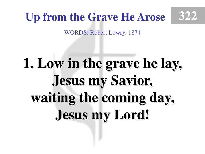 up from the grave he arose 1 n.