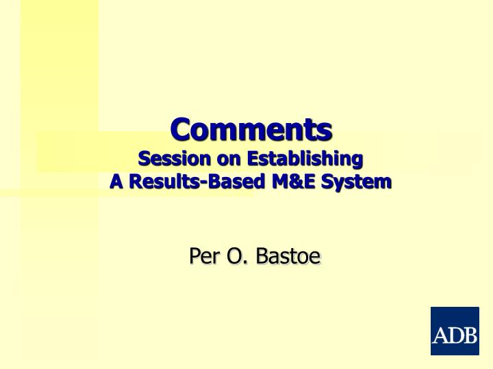 comments session on establishing a results based m e system n.