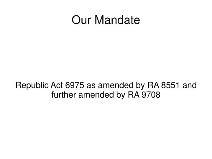 republic act 6975 as amended by ra 8551 and further amended by ra 9708 n.