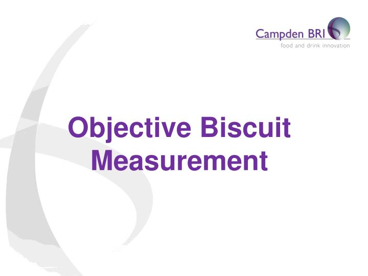 objective biscuit measurement n.