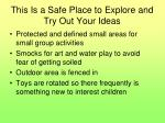 this is a safe place to explore and try out your ideas