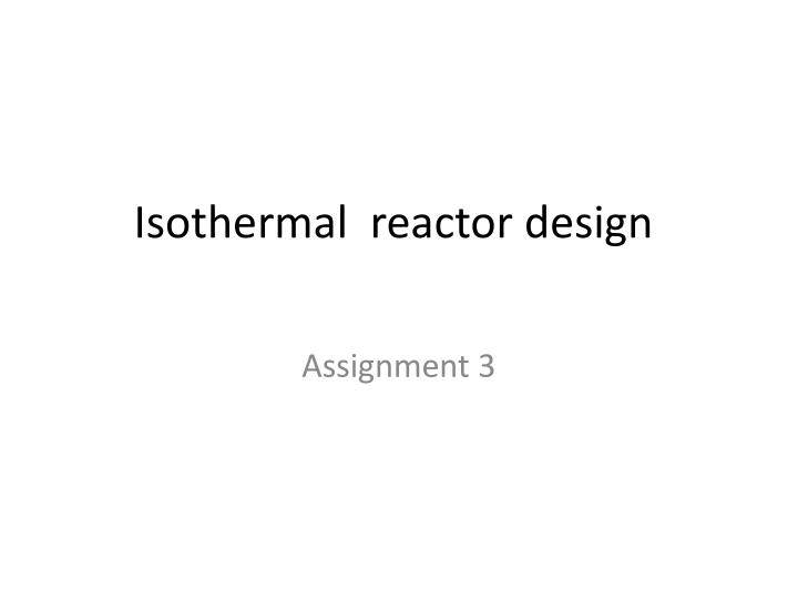 isothermal reactor design n.