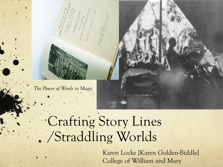 crafting story lines straddling worlds n.