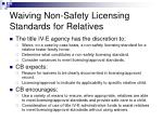 waiving non safety licensing standards for relatives