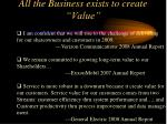 all the business exists to create value