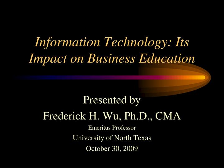 information technology its impact on business education n.