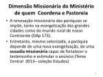 dimens o mission ria do minist rio de quem coordena e pastoreia