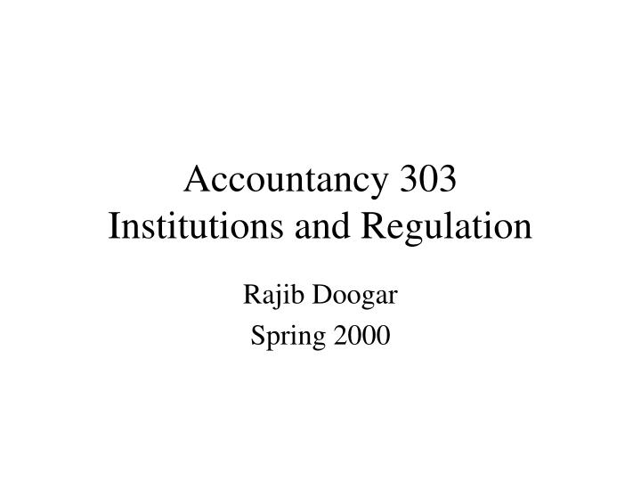 accountancy 303 institutions and regulation n.