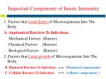 important components of innate immunity