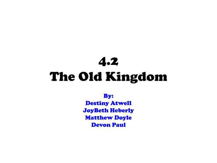 4 2 the old kingdom