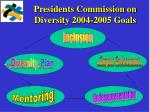 presidents commission on diversity 2004 2005 goals