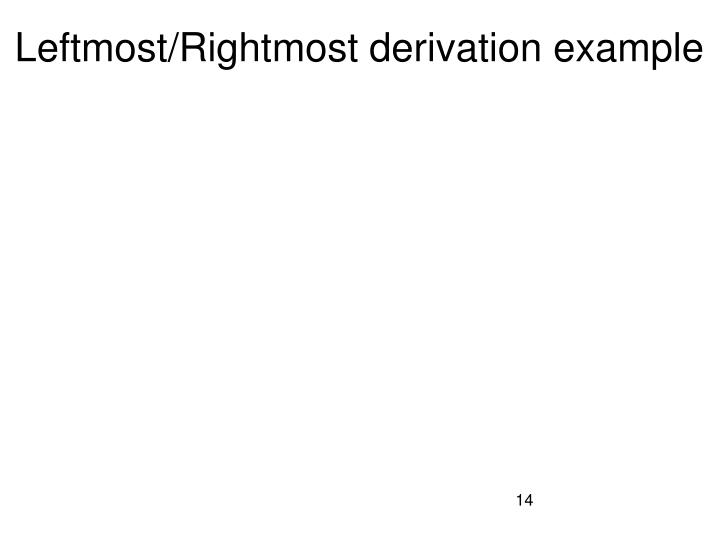 Leftmost/Rightmost derivation example