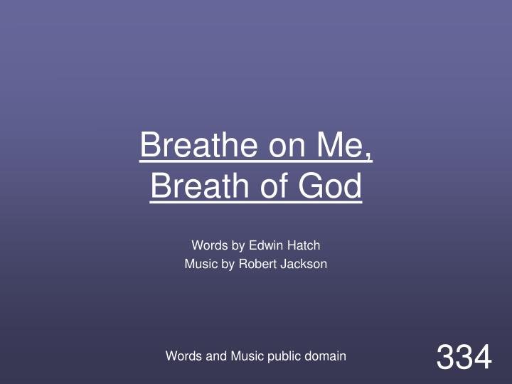 breathe on me breath of god n.