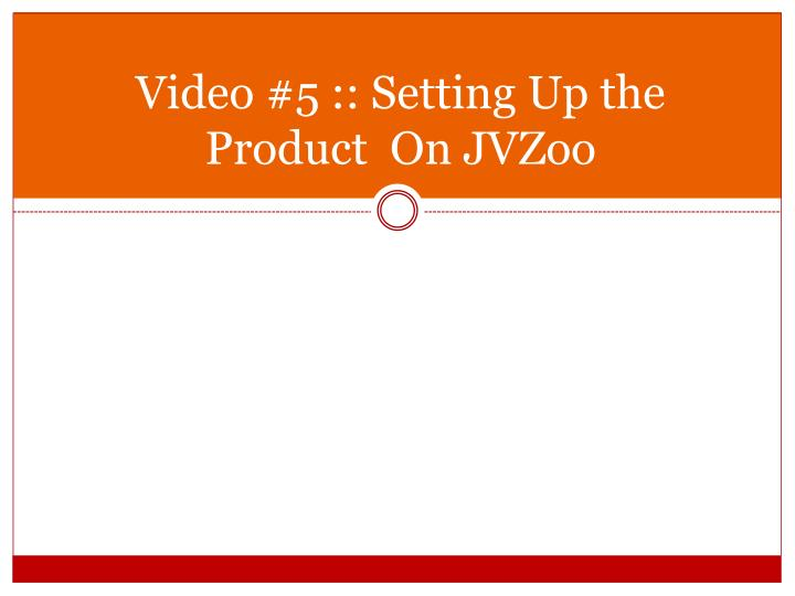 video 5 setting up the product on jvzoo n.