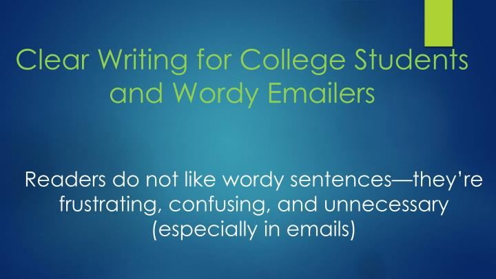 clear writing for college students and wordy emailers n.