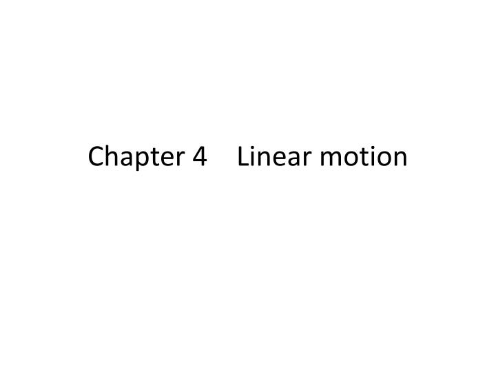 chapter 4 linear motion n.