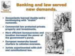 banking and law served new demands