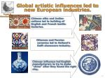 global artistic influences led to new european industries