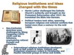 religious institutions and ideas changed with the times