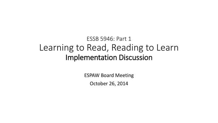 essb 5946 part 1 learning to read reading to learn implementation discussion n.