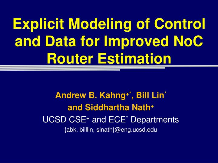 explicit modeling of control and data for improved noc router estimation n.