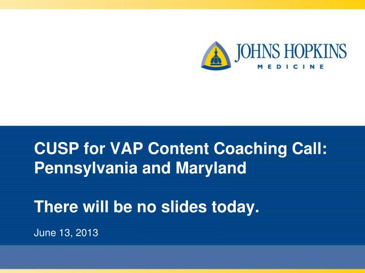 ppt cusp for vap content coaching call pennsylvania and maryland