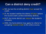 can a district deny credit