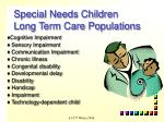 special needs children long term care populations